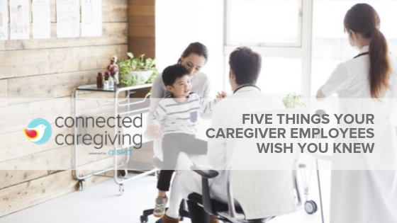 Five Things Your Caregiver Employees Wish You Knew