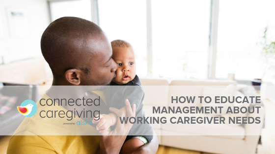 Educate Management About Working Caregivers