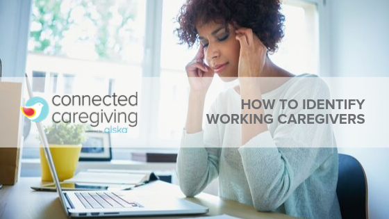 How to Identify Working Caregivers